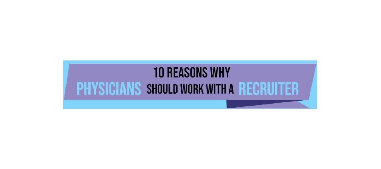 Tal Infographics of 10 reasons why physician should work with a recruiter