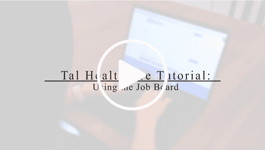 Tal Healthcare Tutorial : Using the Job Board