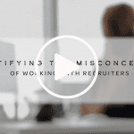 Demystifying Misconceptions of Working With Recruiters