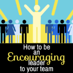 How to be an Encouraging Leader